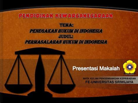 penegakan hukum di indonesia upload share and discover penegakan hukum di indonesia