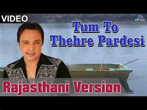 download mp3 cangehgar full a z download tum to thehre pardesi full song rajasthani