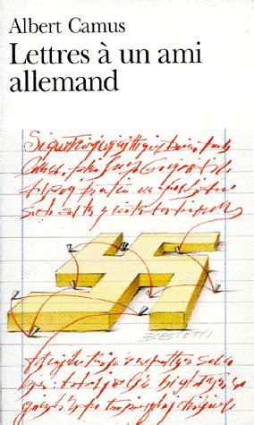 Exemple De Lettre En Allemand A Un Ami S 233 Quence Sur L Argumentation Lettres 224 Un Ami Allemand D Albert Camus