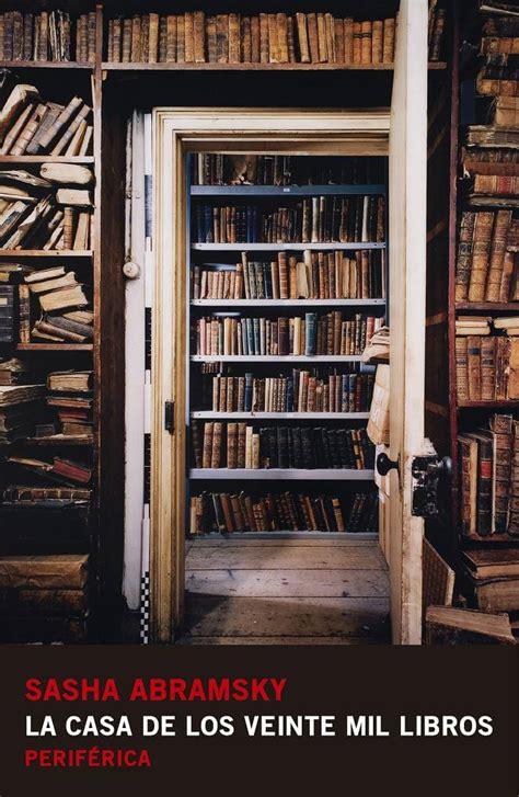 libro la casa de los descargar el libro la casa de los veinte mil libros gratis pdf epub