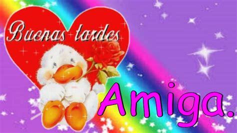 imagenes de buenas noches amiga buenas tardes amiga youtube