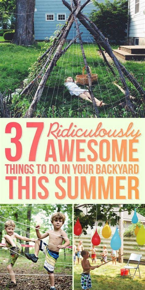 fun things to do in the backyard 37 ridiculously awesome things to do in your backyard this