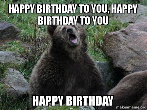 Sarcastic Birthday Meme - happy birthday to you happy birthday to you happy
