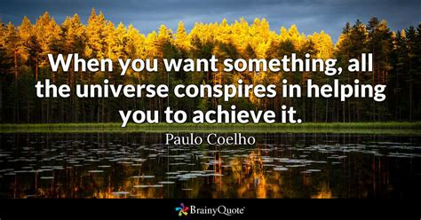 Universe Conspires when you want something all the universe conspires in