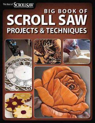 big book of scroll saw woodworking big book of scroll saw woodworking scroll saw