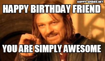 Awesome Birthday Memes - 20 birthday memes for your best friend sayingimages com