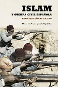 guerra civil mito s 225 nchez ruano desmiente el mito del moro en la guerra civil gt elmundolibro historia