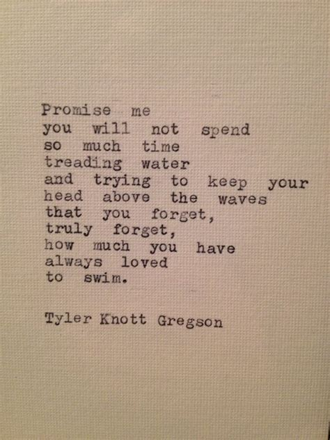 promise     spend   time treading water      head