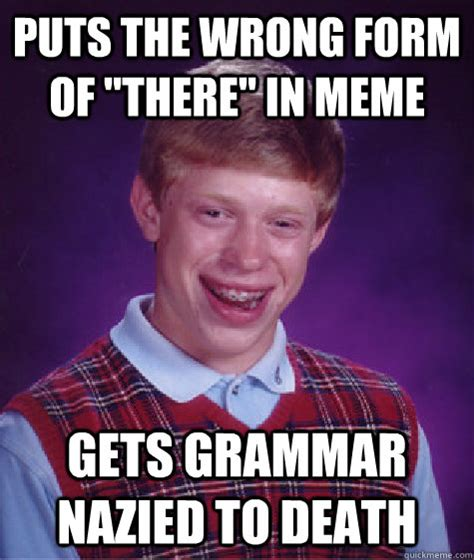 Bad Grammar Meme - puts the wrong form of quot there quot in meme gets grammar nazied