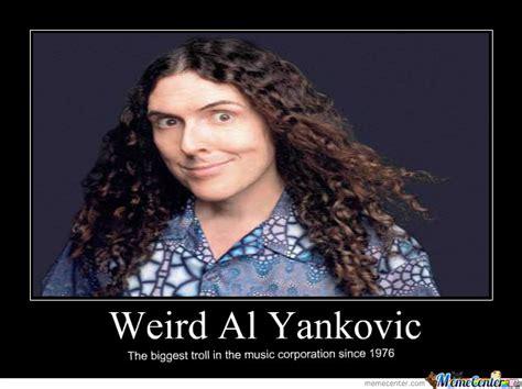 Weird Memes - weird al yankovic by me gusta meme center