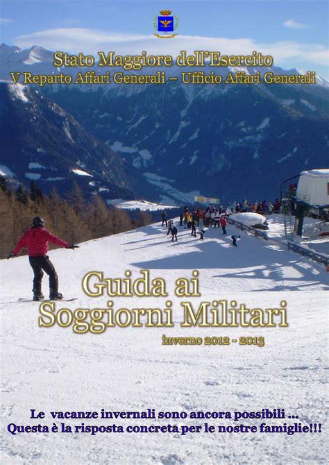 soggiorni militari esercito guida ai soggiorni militari inverno 2012 2013 by federico