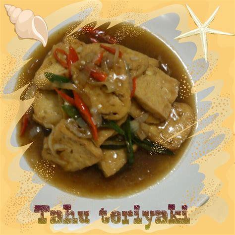 Makanan Rumahan Ala Dapur Isna resep masakan tahu teriyaki by yuli dapur yuli