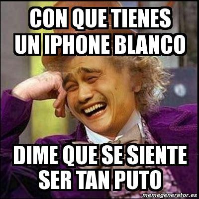 Iphone Meme Generator - meme yao wonka con que tienes un iphone blanco dime que
