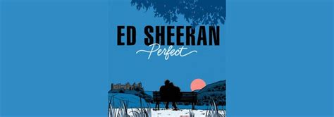 Ed Sheeran Perfect Usa | ed sheeran perfect passioninside it