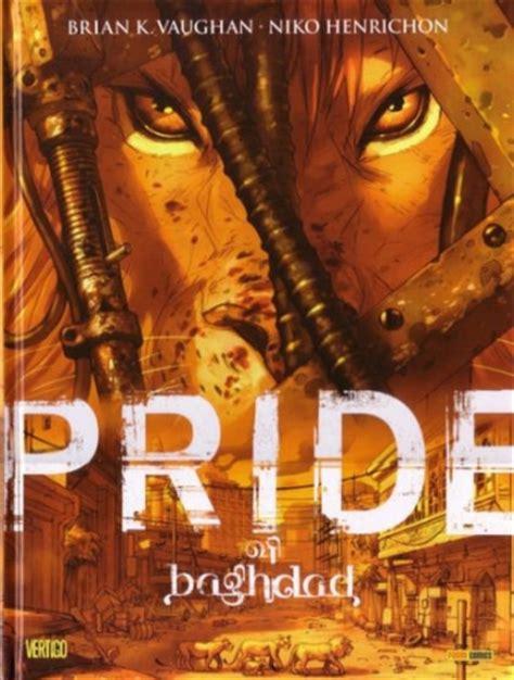 pride of baghdad worthy of a bigger audience graphic novel pride of baghdad