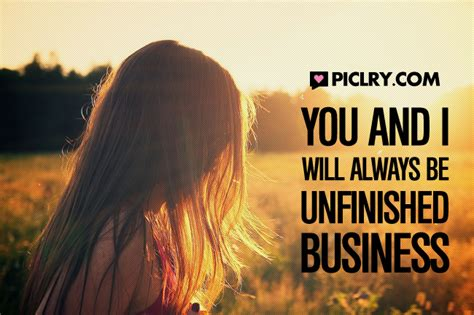 unfinished business quote picture