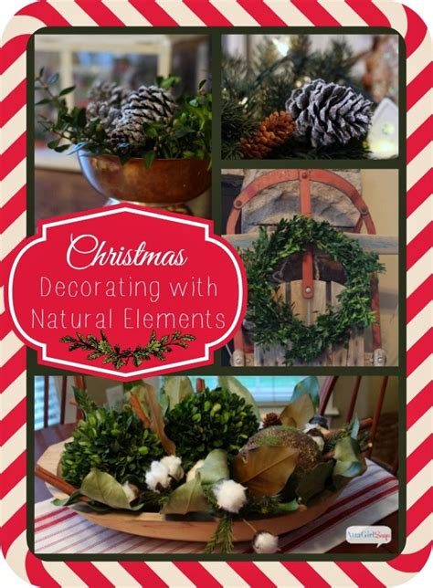 christmas decorating with natural elements using elements in your decorating inspiration made simple