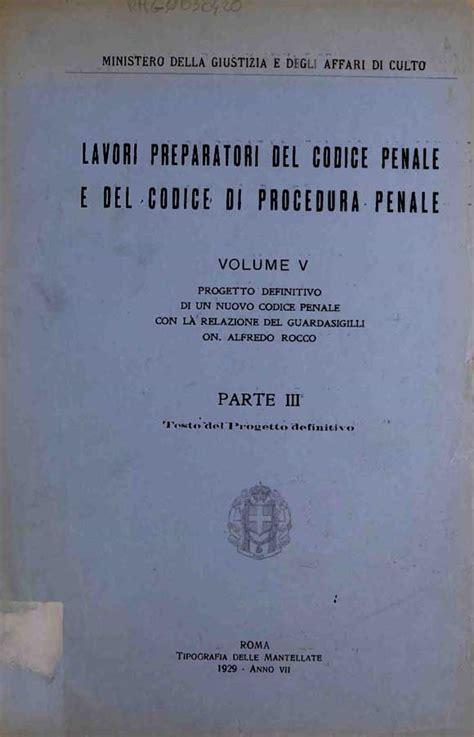 codice procedura penale 1930 testo testo progetto definitivo di un nuovo codice penale