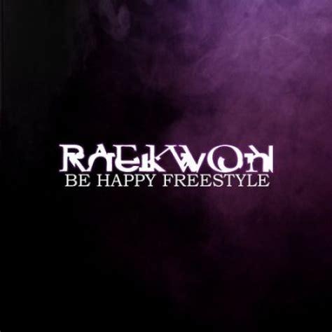 s day freestyle lyrics raekwon be happy freestyle lyrics genius lyrics