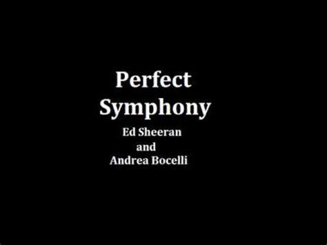 download mp3 ed sheeran perfect symphony perfect symphony letra ed sheeran and andrea bocelli