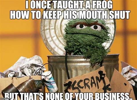 Oscar The Grouch Meme - image gallery oscar the grouch meme
