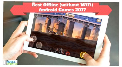offline for android mobile best offline android 2017 without wifi