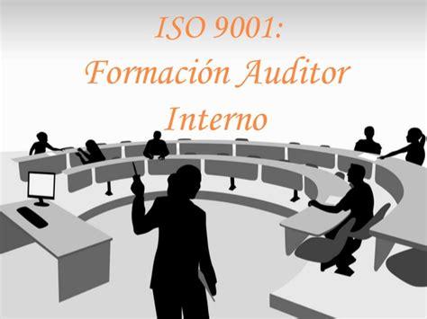 auditor interno iso 9001 formacion auditor interno iso 9001