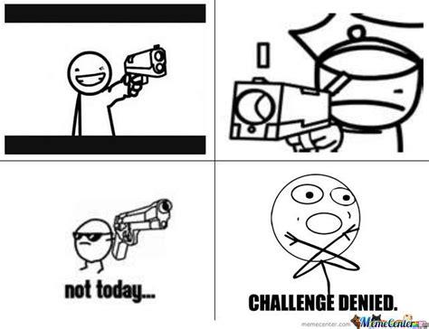 Denied Meme - challenge denied meme