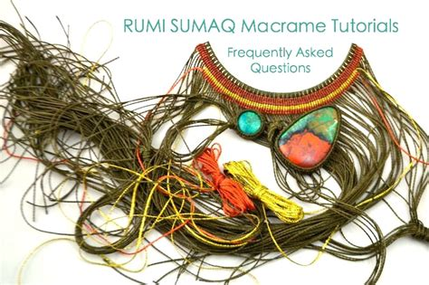 Macrame Lessons - macrame tutorials frequently asked questions rumi sumaq