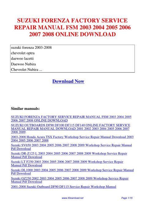 hayes auto repair manual 2005 suzuki forenza user handbook suzuki forenza factory service repair manual fsm 2003 2004 2005 2006 2007 2008 by gipusi samu