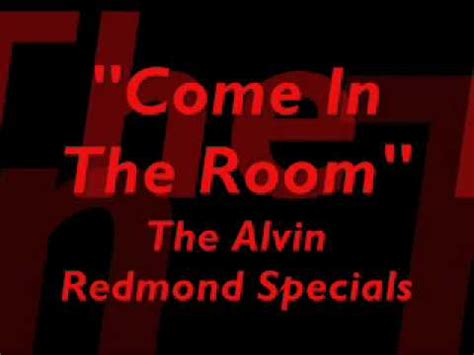 come on in the room quot come in the room quot alvin redmon specials