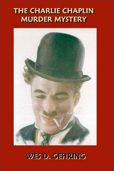 charlie chaplin biography epub the charlie chaplin murder mystery by wes d gehring