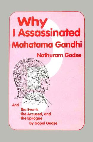 book review biography mahatma gandhi why i assassinated mahatma gandhi by nathuram vinayak