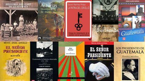 libro dulceida gua de libros de historia de guatemala que todo chap 237 n debe leer