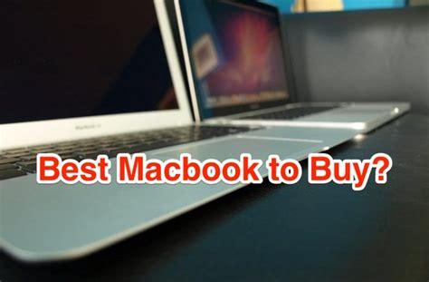 best macbook to get macbook vs macbook air vs pro best macbook to buy