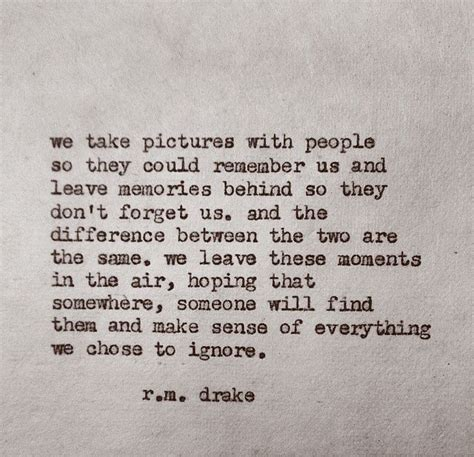 quotes about remembering 145 quotes goodreads 145 best images about rm drake on pinterest
