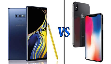 samsung 9 vs iphone x samsung galaxy note 9 vs iphone x which phone is better