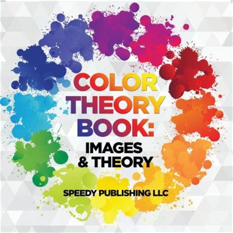 color theory books color theory book speedy publishing llc 9781681453033