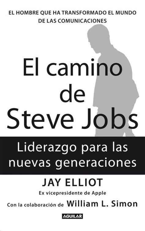 descargar el libro el camino de steve jobs pdf gratis resumen del libro el camino de steve jobs de jay elliot