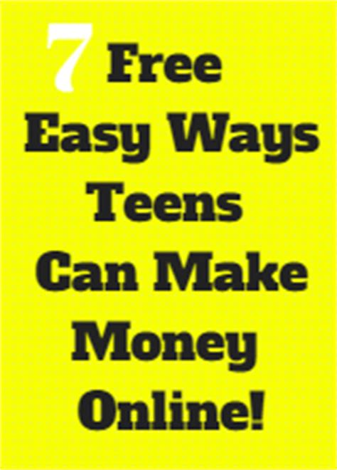 Make Money Online Teenager Ways - 7 best free ways for teenagers to make money online full time job from home