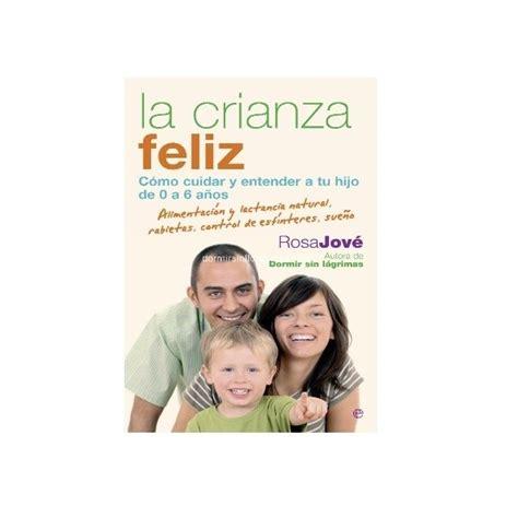 libro la crianza feliz spanish la crianza feliz la tienda de dsll