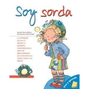libros para niños sordos todo sobre la sordera libro recomendado quot soy sorda quot de jennifer moore