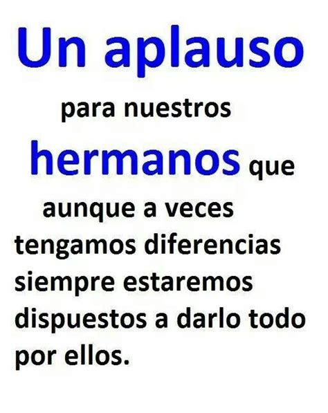 quotes para hermano 17 best images about frases de hermanos abuelo ect on