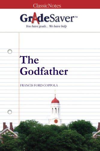 gradesaver tm classicnotes the gradesaver tm classicnotes the godfather 9781602593800 slugbooks
