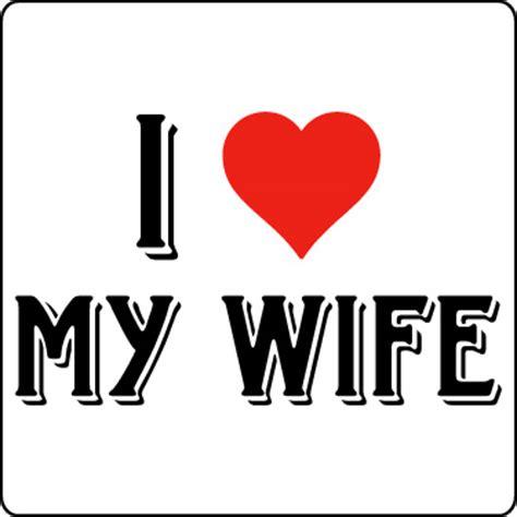 Love My Wife Meme - i love my wife meme