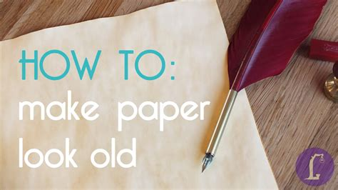 How Make Paper Look - how to make paper look diy aging paper