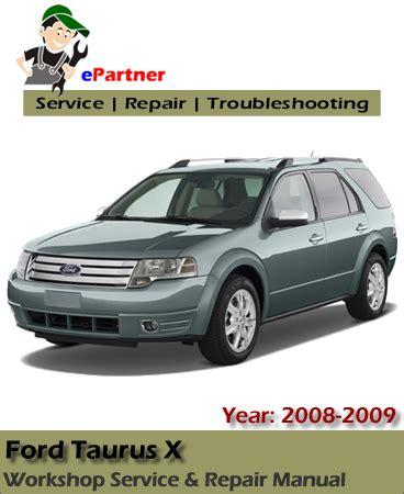 motor auto repair manual 2009 ford taurus x security system ford taurus x service repair manual 2008 2009 automotive service repair manual