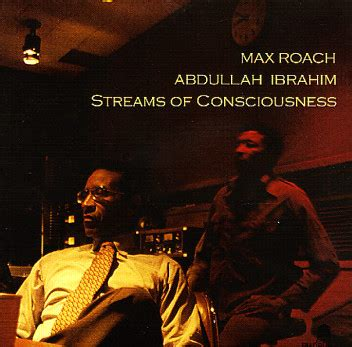 Streams Of Consciousness A Beautiful by Max Roach Abdullah Ibrahim Streams Of Consciousness