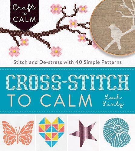 Read Online Cross Stitch To Calm Stitch And De Stress