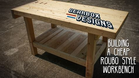 building  cheap roubo style workbench youtube